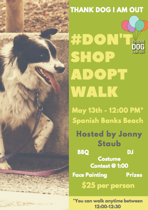Thank Dog I Am Out - DontShopAdopt Walk